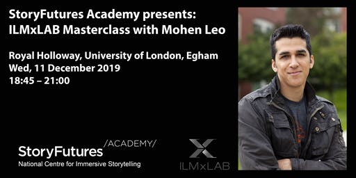 StoryFutures Academy presents: ILMxLAB Masterclass with Mohen Leo