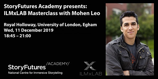 CANCELLED StoryFutures Academy presents: ILMxLAB Masterclass with Mohen Leo