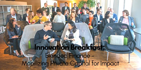 Innovation Breakfast: Blended Finance - Mobilizing Private Capital for Impact Tickets