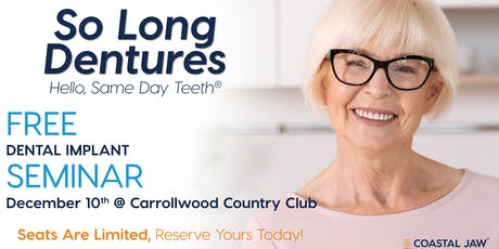 So Long Dentures, Hello Same Day Teeth Free Dental Implant Seminar tickets