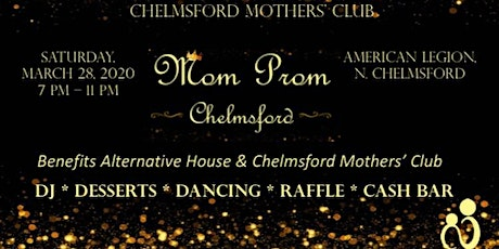 3rd Annual Chelmsford Mother's Club Mom Prom tickets