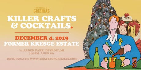 GRiZMAS Day 2: Killer Crafts & Cocktails // 18+ tickets