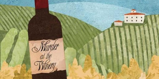 Murder at the Winery: Murder Mystery Dinner