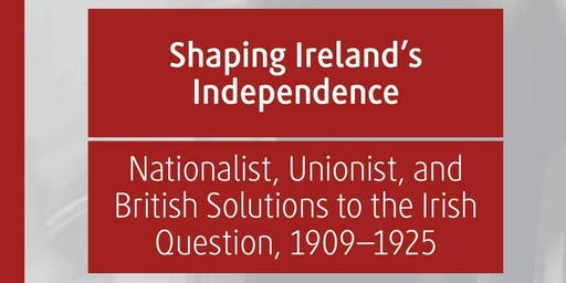 Shaping Ireland's Independence - Book Launch