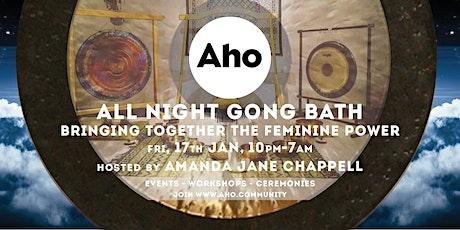 All Night Gong Bath: Bringing Together Feminine Power. tickets