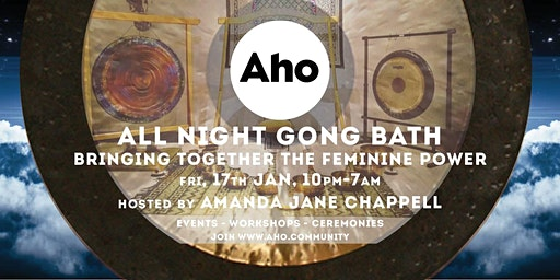 All Night Gong Bath: Bringing Together Feminine Power.
