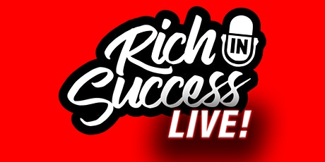 Rich In Success LIVE tickets