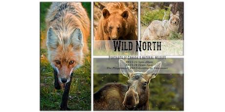 Wild North-Portraits of Canda's wildlife tickets