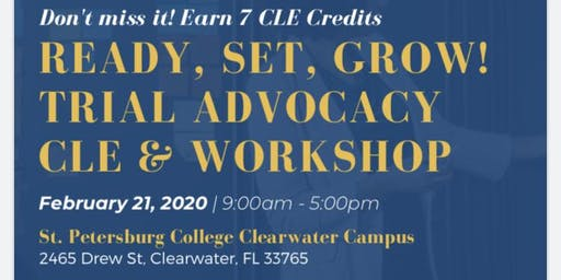 Ready, Set, Grow! Trial Advocacy CLE & Workshop