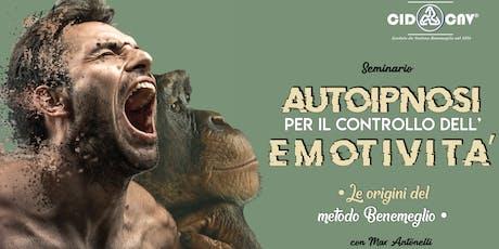 """Seminario ★  """"AUTOIPNOSI PER IL CONTROLLO DELL'EMOTIVITÀ"""" con Max Antonelli biglietti"""