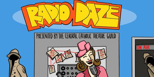 CCHS Theatre Guild: Radio Daze (Closing Night)
