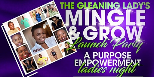 The Gleaning Lady Mingle and Grow Launch Party