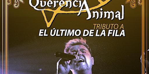 """Querencia Animal tributo a """"El Último de la Fila"""""""