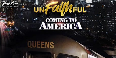 UNFAITHFUL 2020 (Coming To America) tickets