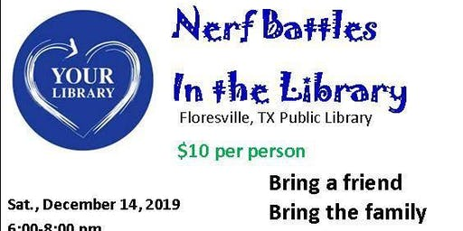 Nerf Battles Sat. Dec. 14, 2019