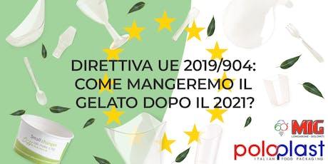 La Direttiva EU sul monouso - Come mangeremo il gelato dopo il 2021? biglietti