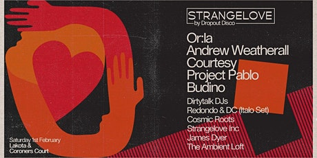 Dropout Disco | Strangelove: Or:la, Andrew Weatherall, Project Pablo & More tickets
