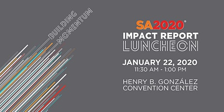 SA2020 2019 Impact Report Luncheon  tickets