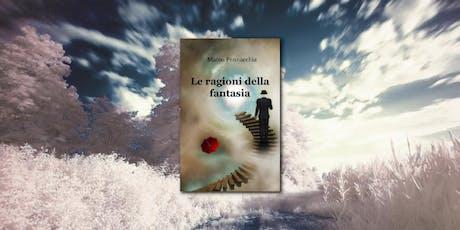 """Prima Presentazione del libro """"Le ragioni della fantasia"""" biglietti"""