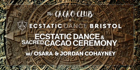 The Cacao Club x Ecstatic Dance Bristol: Cacao and Ecstatic Dance tickets