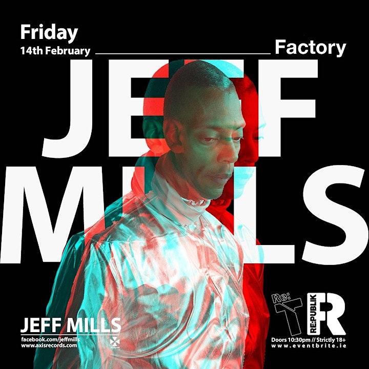 RePublik & ReTech present Jeff Mills (Axis Records) at Factory image