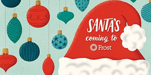 Santa's Coming to Frost Bank Conroe
