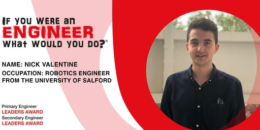 ONLINE MEET AN ENGINEER: Nick Valentine, Robotics Engineer