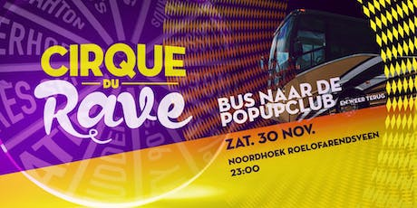 Bus naar Cirque du Rave in de POPUPCLUB tickets