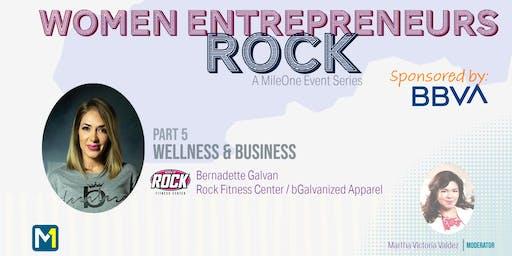 Women Entrepreneurs Rock - Part 5: Wellness & Business