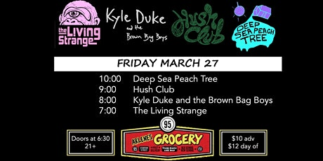 Deep Sea Peach Tree, Hush Club, Kyle Duke+BrownBag Boys, The Living Strange tickets