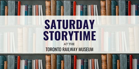 Saturday Storytime at the Toronto Railway Museum tickets