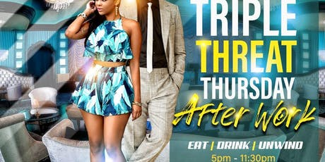 Triple Threat Thursday Afterwork  tickets