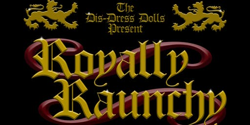 Royally Raunchy