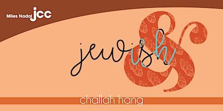 Jewish& Challah Hang - January tickets