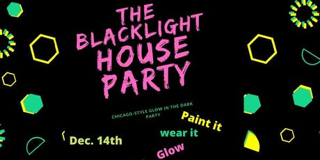 The Blacklight House Party (Chi-town Style) tickets