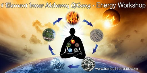 5 Element Inner Alchemy QiGong - Energy workshop