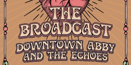 New Years Eve! The Broadcast with Downtown Abby & the Echos tickets