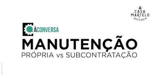 Manutenção Própria vs Subcontratação - à conversa