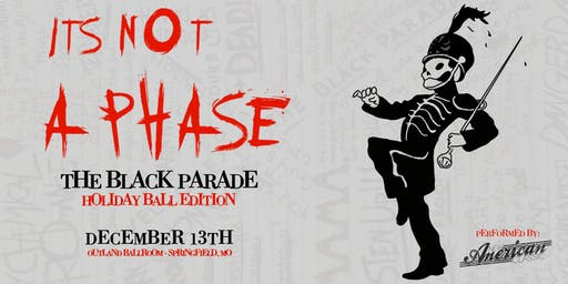 """""""It's Not a Phase"""" : The Black Parade - Holiday Ball Edition"""