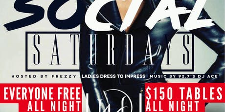 Social Saturdays!  Everyone Free With Eventbrite RSVP $150 VIP Packages! (Grown and Sexy 21 to enter 25+ Preferred! Dress Code Enforced) tickets