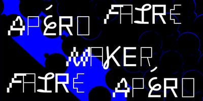 Ap%C3%A9ro+Maker+Faire+%40Villette+Makerz