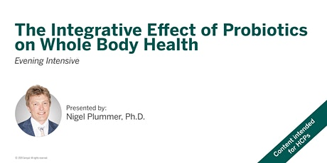 The Integrative Effect of Probiotics on Whole Body Health - Ottawa, ON tickets