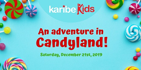 KaribeKids Holiday Show - An adventure in Candyland tickets