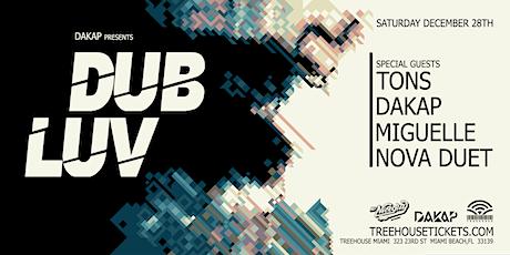 Dakap presents DUB LUV @ Treehouse Miami tickets