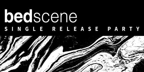 Bed Scene Single Release Party tickets