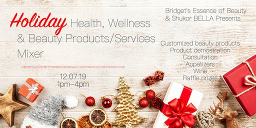 Holiday Health, Wellness    & Beauty Products/Services   Mixer