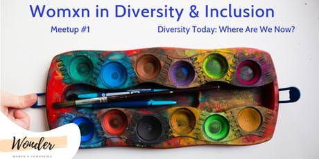 Womxn in Diversity & Inclusion | Meetup #1  Tickets