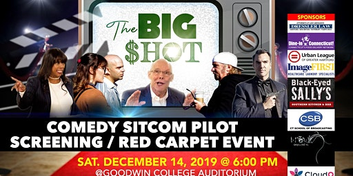 THE BIG SHOT COMEDY SITCOM SCREENING / RED CARPET EVENT