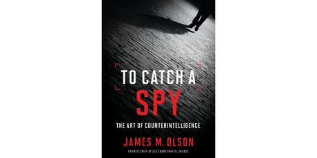 To Catch a Spy: The Art of Counterintelligence tickets