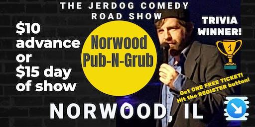 Norwood Pub & Grub (Norwood, IL) presents COMEDY NIGHT w/ The Mighty JerDog